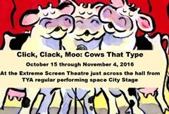 TYA continues 'Click, Clack, Moo' continues at Union Station.