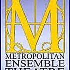 Metropolitan Ensemble Theatre open with light fare